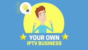 Own your IPTV business!